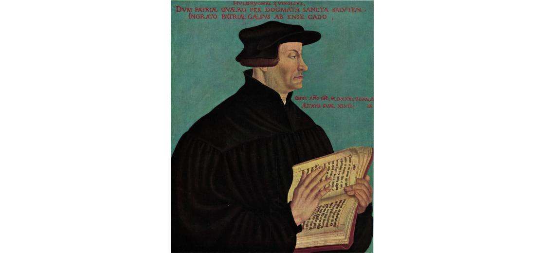 Huldrych (Ulrich) Zwingli: Founding Father of the Reformed